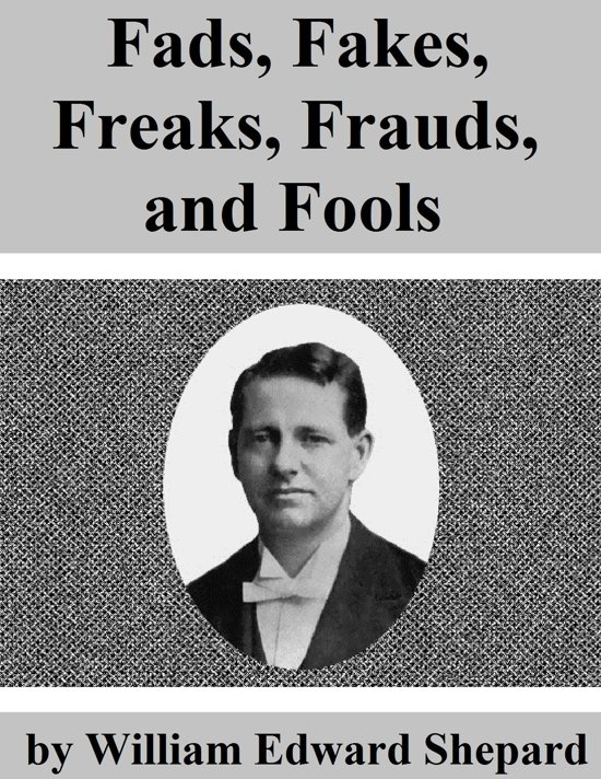 Fads, Fakes, Freaks, Frauds, and Fools