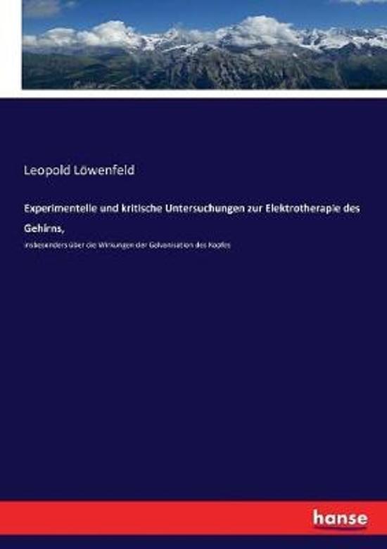 Experimentelle und kritische Untersuchungen zur Elektrotherapie des Gehirns,
