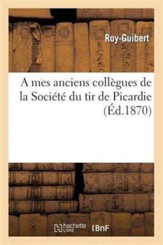 A Mes Anciens Coll�gues de la Soci�t� Du Tir de Picardie