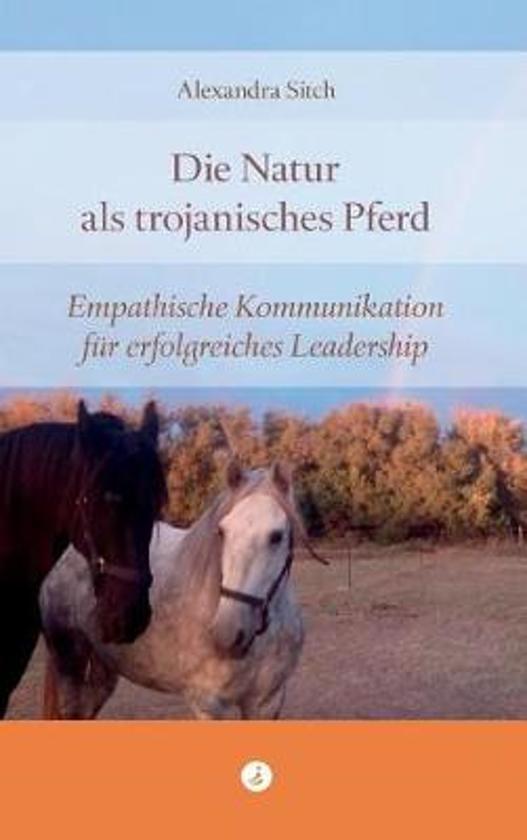 Die Natur als trojanisches Pferd