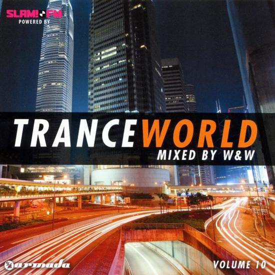 Trance World Volume 10 - Mixed by W&W