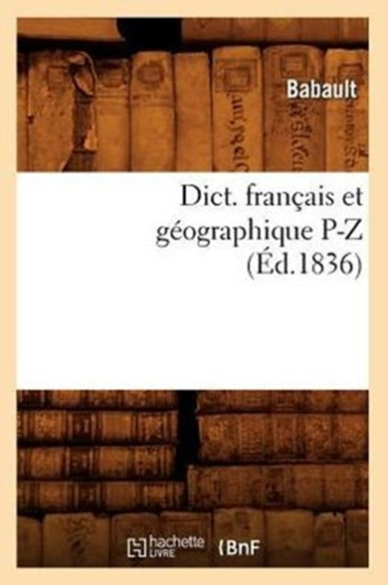 Dict. Fran ais Et G ographique P-Z ( d.1836)