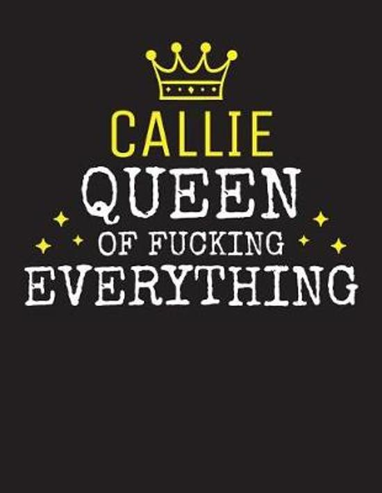 CALLIE - Queen Of Fucking Everything