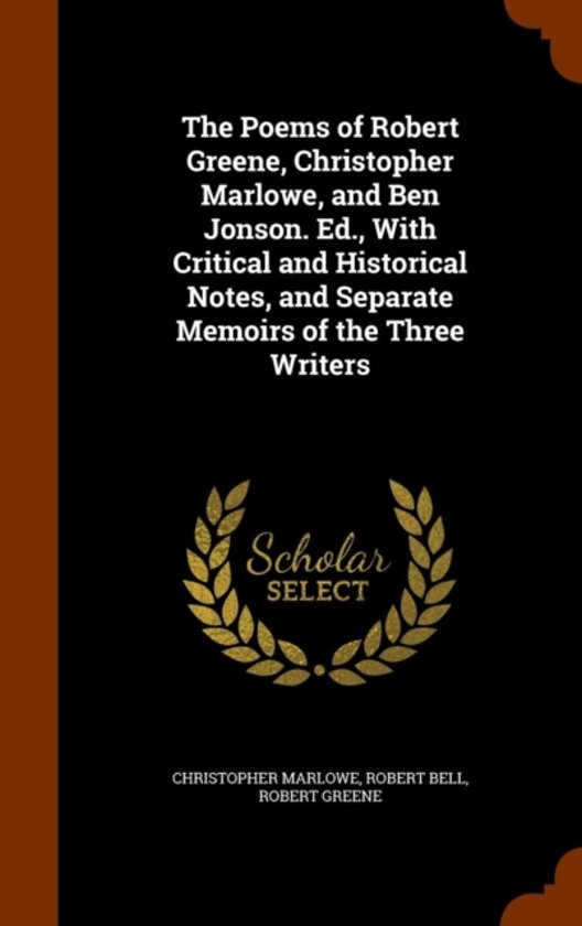 Afbeelding van The Poems of Robert Greene, Christopher Marlowe, and Ben Jonson. Ed., with Critical and Historical Notes, and Separate Memoirs of the Three Writers