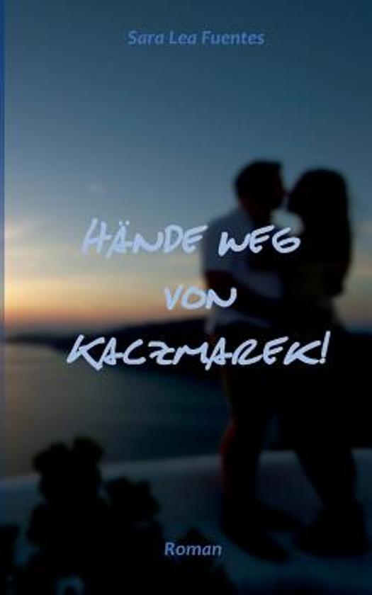 H Nde Weg Von Kaczmarek!