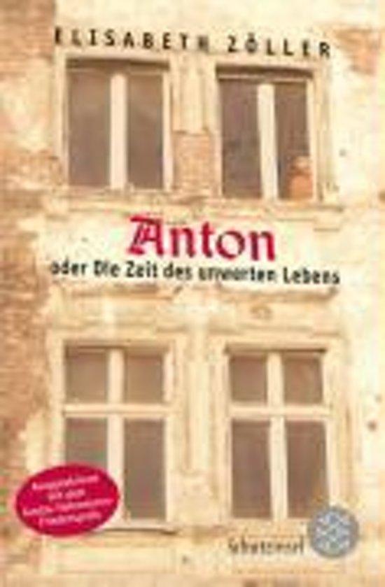 Anton Oder Die Zeit DES Unwerten Leben