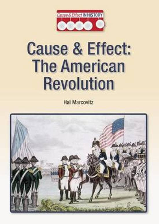 american revolution cause and effect essay Cause and effect essay example assignment # 2 stress is a common condition of 21st century lifestyles discuss the causes and effects of this.