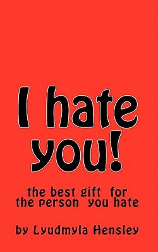 Bolcom I Hate You Lyudmyla Hensley 9781453706909 Boeken