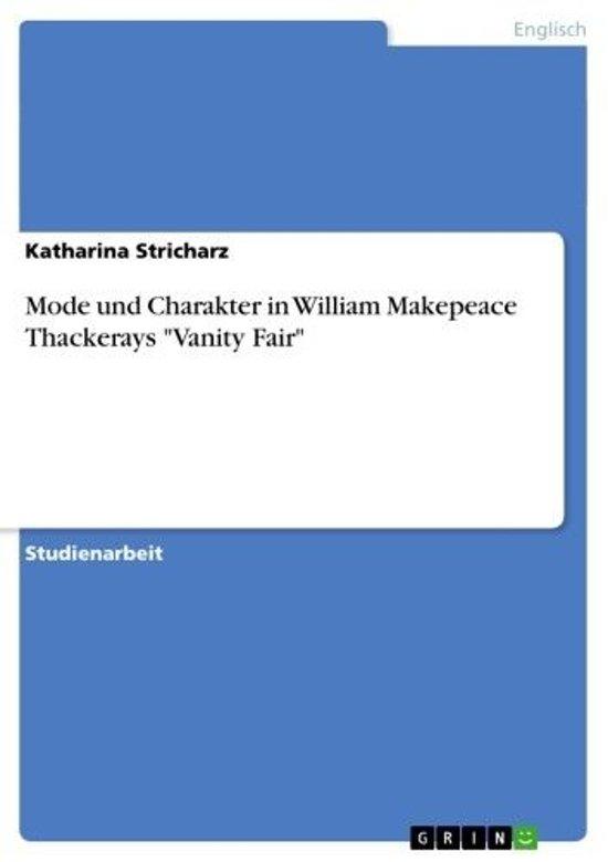 Mode und Charakter in William Makepeace Thackerays 'Vanity Fair'