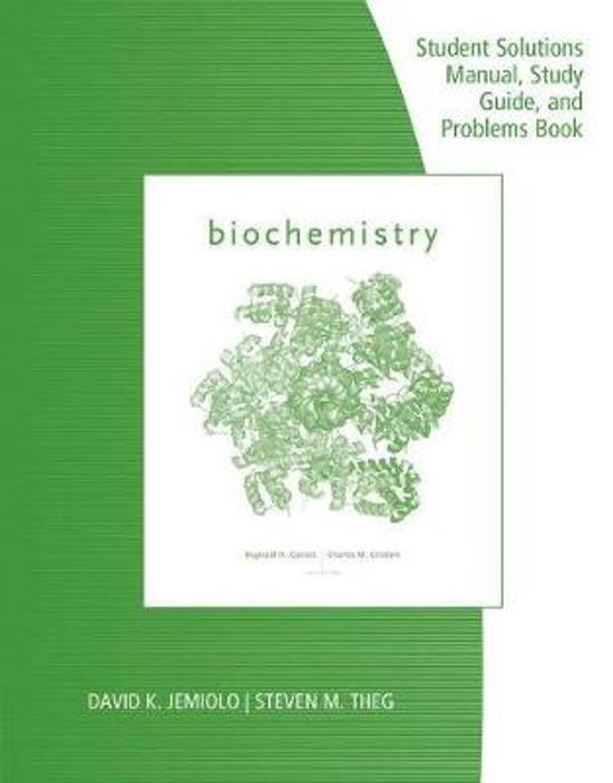 Study Guide with Student Solutions Manual and Problems Book for Garrett/Grisham's Biochemistry, 6th