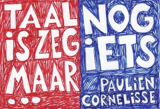 Boek cover Taal is zeg maar echt mijn ding en dan nog iets  - dwarsligger (compact formaat) van Paulien Cornelisse (Onbekend)