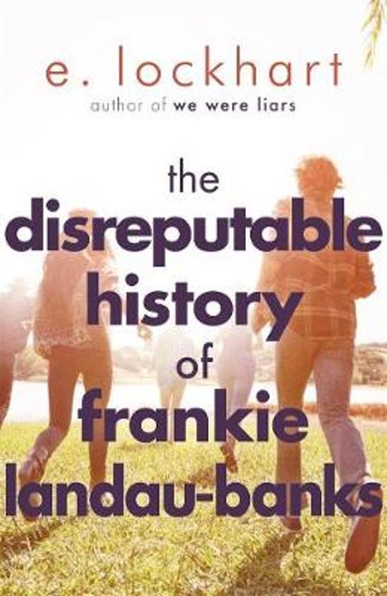 Boek cover The Disreputable History of Frankie Landau-Banks van E. Lockhart (Onbekend)