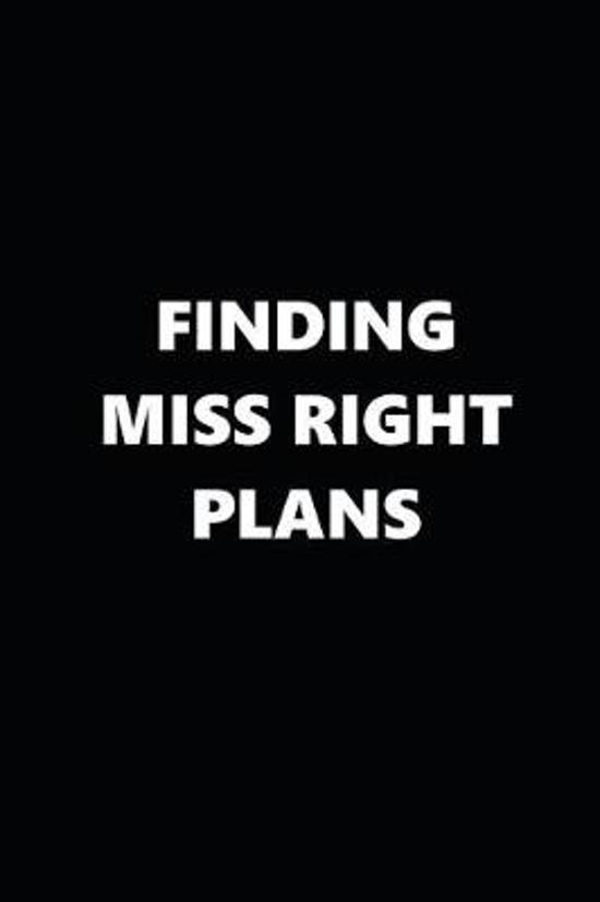 2019 Weekly Planner Finding Miss Right Plans Black White 134 Pages