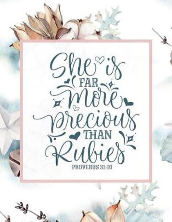 She Is Far More Precious Than Rubies, Proverbs 31