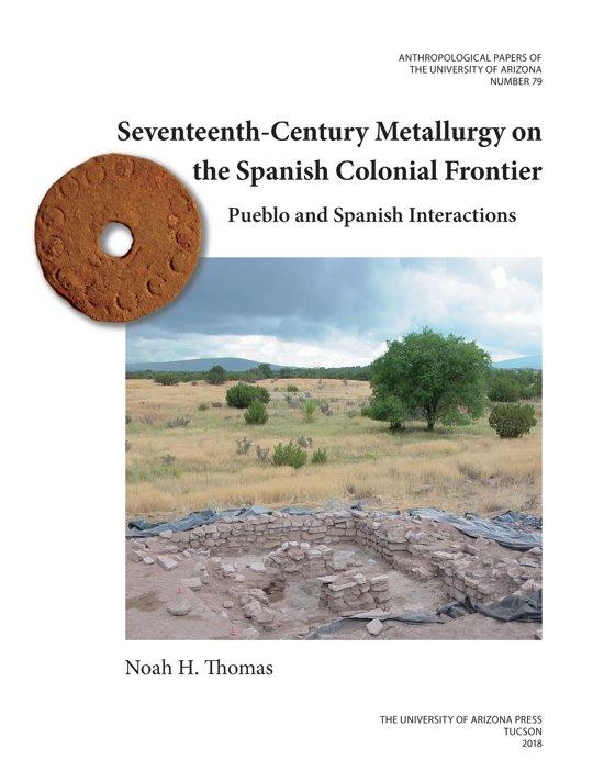 Seventeenth-Century Metallurgy on the Spanish Colonial Frontier