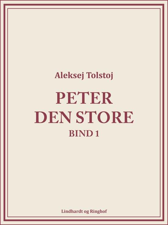 Peter den Store bind 1