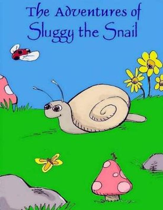 Bol The Adventures Of Sluggy The Snail Paul Wills