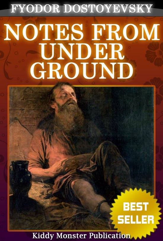 dostoyevskys the underground man Notes from the underground by fyodor dostoevsky searchable etext discuss with other readers.