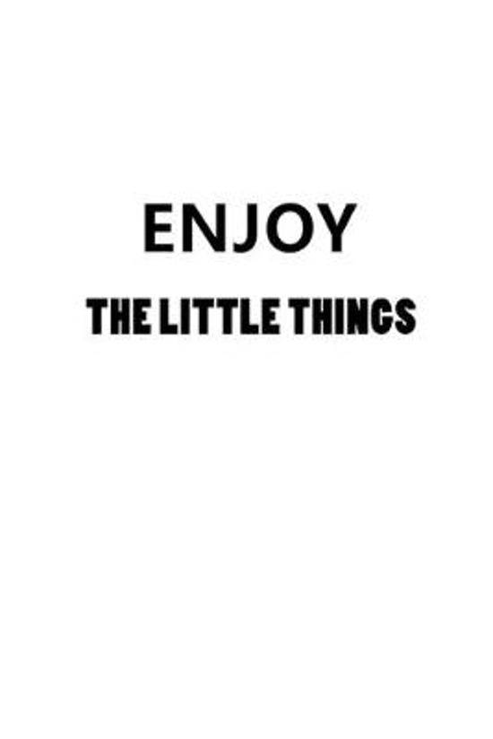 Enjoy The Little Things: Blank Lined Journal Notebook Diary Girls Boys Students Teachers Moms Dads Kids Christmas Birthdays