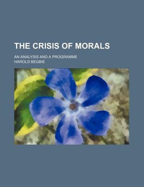 The Crisis of Morals; An Analysis and a Programme