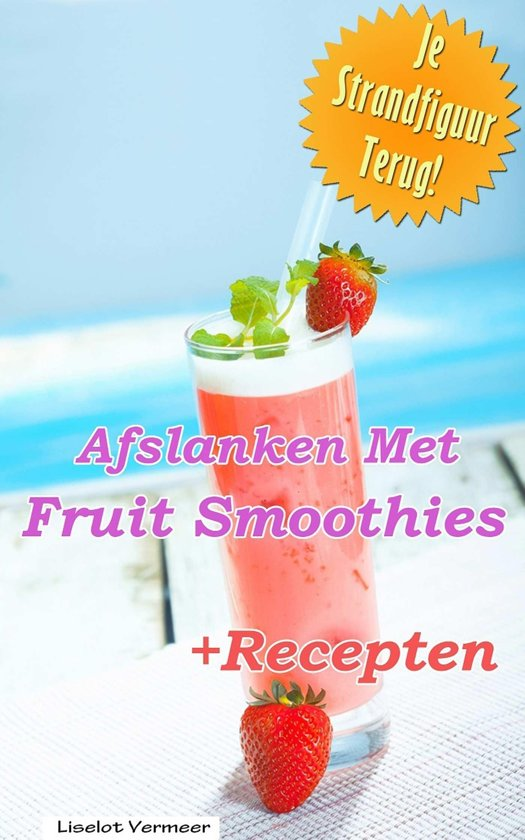 Afslanken met fruit smoothies