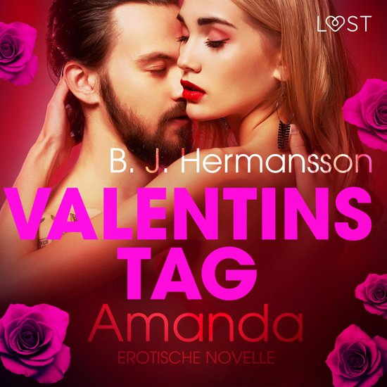 Valentinstag: Amanda - Erotische Novelle (Ungekürzt)