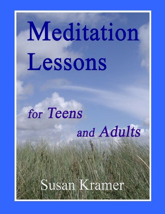 Meditation Lessons for Teens and Adults