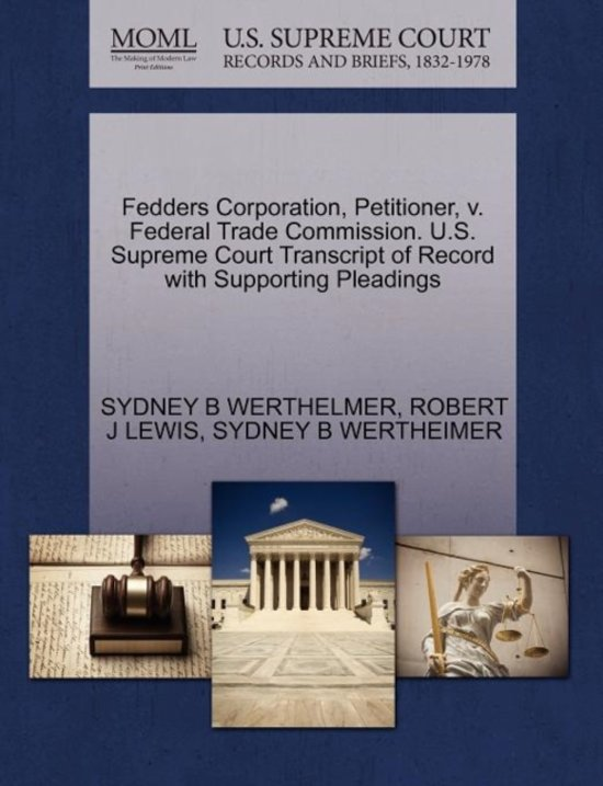 Fedders Corporation, Petitioner, V. Federal Trade Commission. U.S. Supreme Court Transcript of Record with Supporting Pleadings