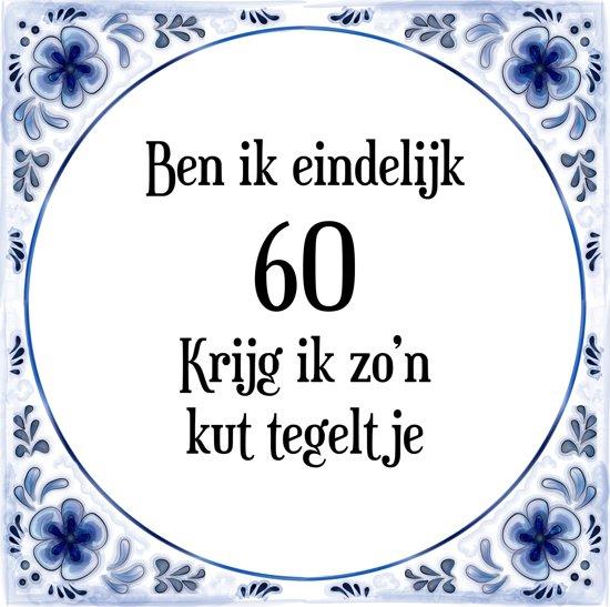 Een Aanrader Verjaardag Tegeltje Met Spreuk 60 Jaar Ben Ik