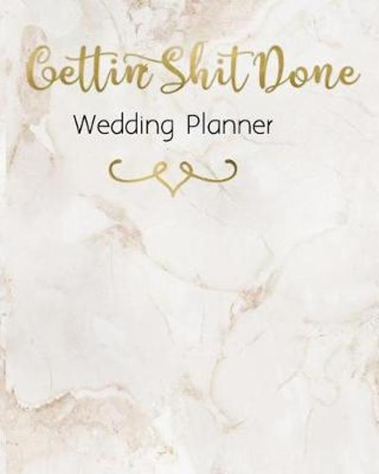 Gettin Shit Done Wedding Planner