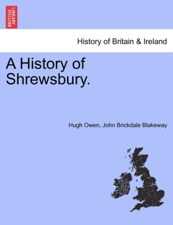 A History of Shrewsbury. Volume II
