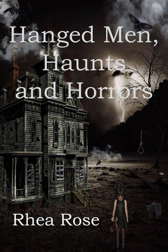 Hanged Men, Haunts and Horrors