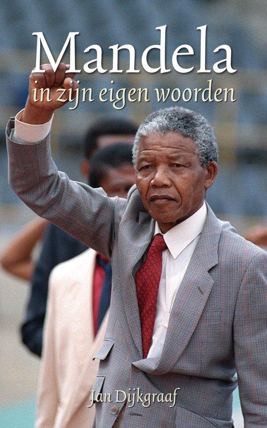 Nelson Mandela / in zijn eigen woorden - Jan Dijkgraaf