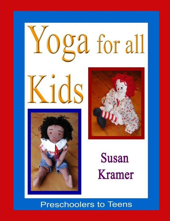 Yoga for All Kids: Preschoolers to Teens