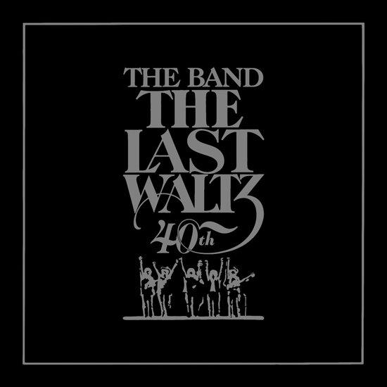The Last Waltz 40th Anniversary Edition