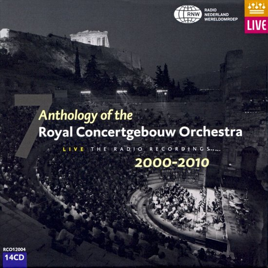Anthology Of The RCO Live 2000-2010