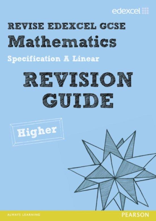 Revise Edexcel GCSE Mathematics Spec A Linear Revision Guide Higher - Print and Digital Pack