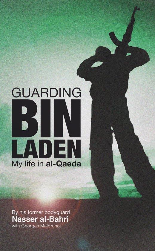 Guarding bin Laden: My Life in Al-Qaeda