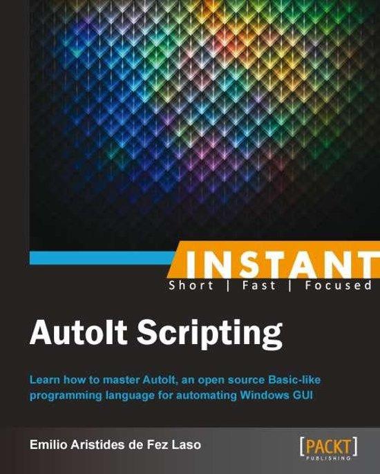 Bol Com Instant Autoit Scripting Ebook Emilio Aristides De Fez