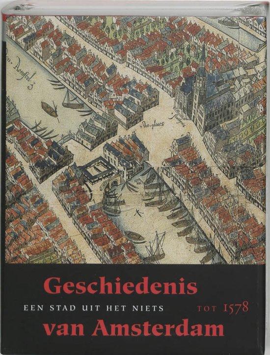Geschiedenis van Amsterdam 1 - Geschiedenis van Amsterdam 1 Een stad uit het niets