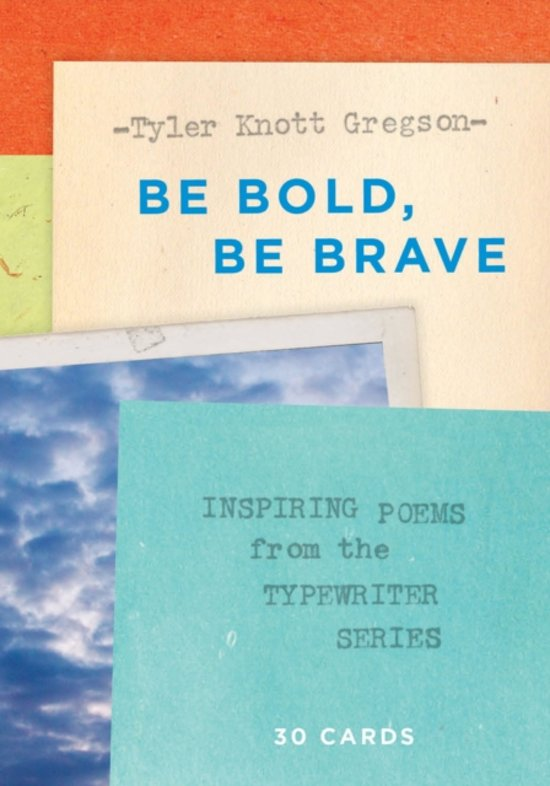 Be Bold, Be Brave