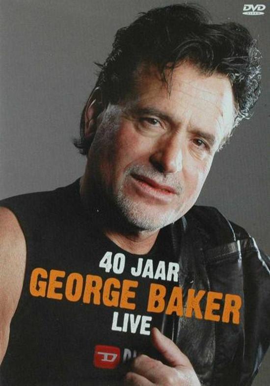 george baker 40 jaar bol.| George Baker   40 Jaar Live (Dvd) | Dvd's george baker 40 jaar