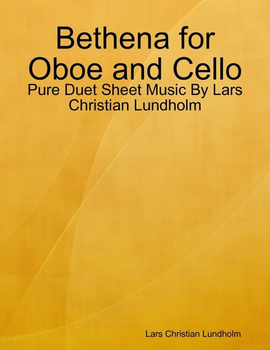 Bethena for Oboe and Cello - Pure Duet Sheet Music By Lars Christian Lundholm