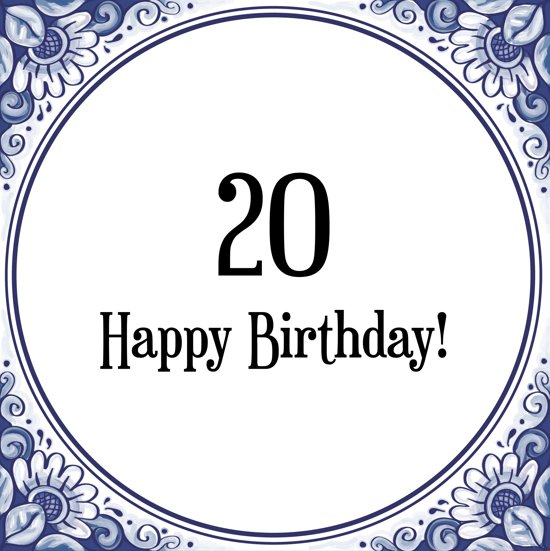 Bol Com Verjaardag Tegeltje Met Spreuk 20 Jaar Happy Birthday