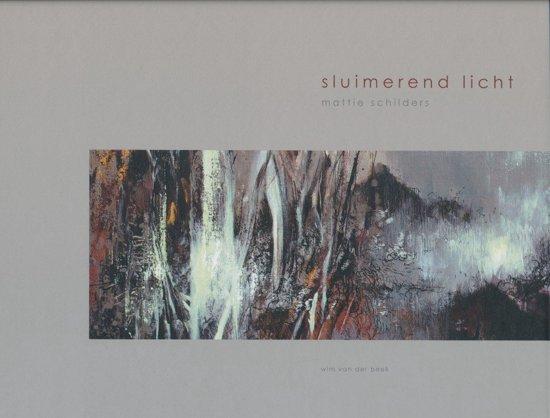 Sluimerend Licht Mattie Schilders Schilderijen/gouaches/tekeningen/fotografie - M. Schilders  