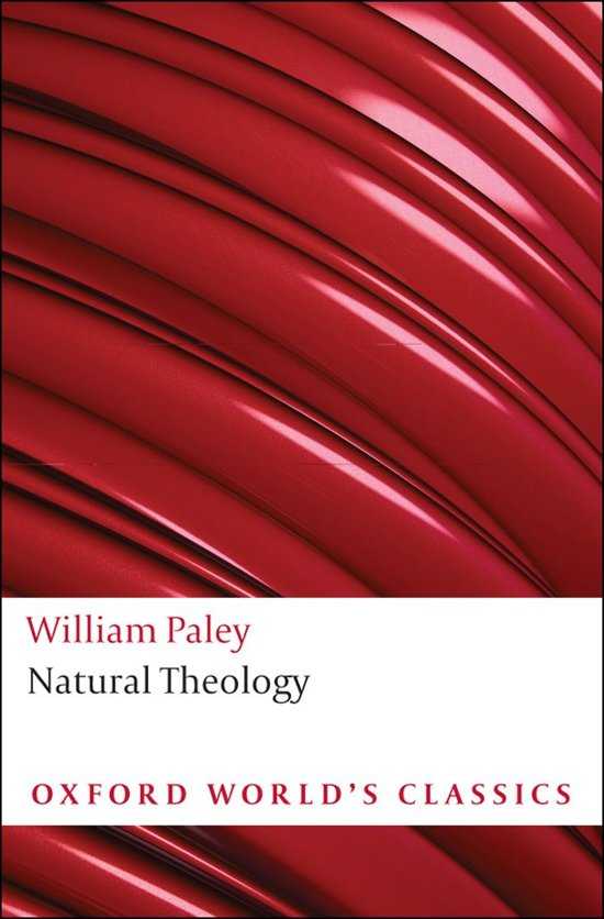 gods creation of the world in natural theology a book by william paley William paley's natural theology uses the analogy of a watchmaker in this classic defense of the theological argument for the existence of god.