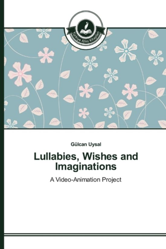Lullabies, Wishes and Imaginations