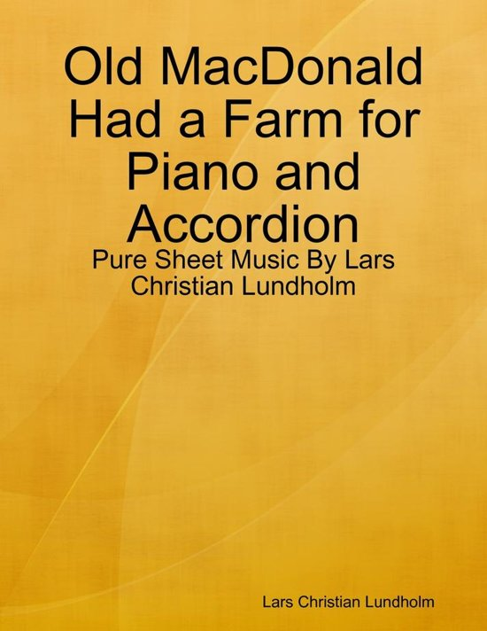 Old MacDonald Had a Farm for Piano and Accordion - Pure Sheet Music By Lars Christian Lundholm