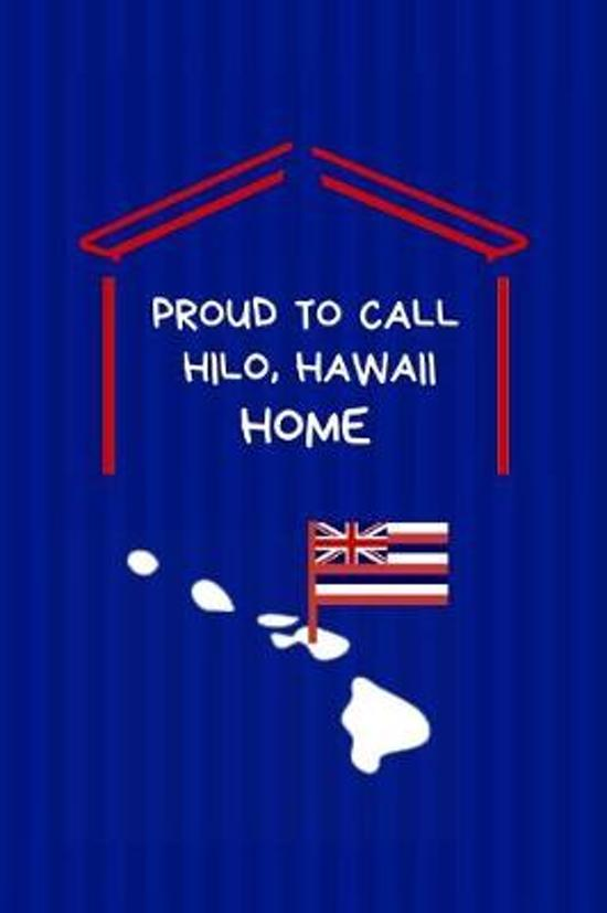 Proud To Call Hilo, Hawaii Home