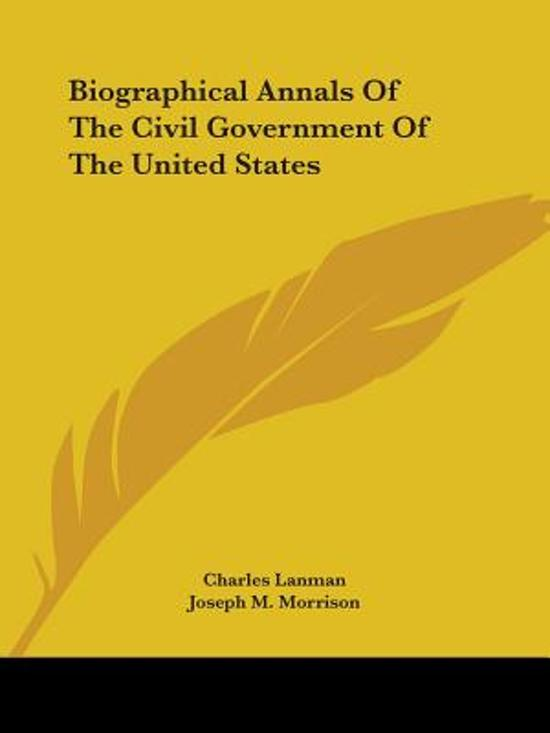 Biographical Annals of the Civil Government of the United States